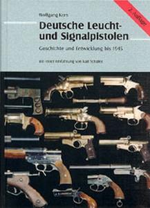 DEUTSCHE LEUCHT - UND SIGNALPISTOLEN BIS 1945 - Auteur: Kern
