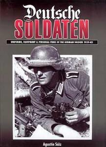 DEUTSCHE SOLDATEN - UNIFORMS AND EQUIPMENT 1939-1945 - Auteu