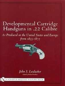 DEVELOPMENTAL CARTRIDGES HANDGUNS IN .22 CALIBRE 1855 -1875