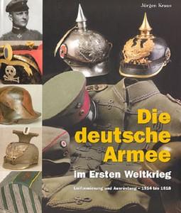 DIE DEUTSCHE ARMEE IM ERSTEN WELTKRIEG - Auteur: Kraus J.