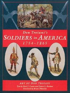 DON TROIANI'S SOLDIERS IN AMERICA 1754 -1865 - Auteur: Coate