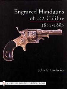 ENGRAVED HANDGUNS OF .22 CALIBRE 1855-1885 - Auteur: Laidack
