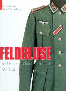 FELDBLUSE - THE GERMAN SOLDIERS FIELD TUNIC 1939 -1945 - Aut