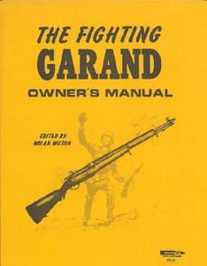 FIGHTING GARAND OWNER'S MANUAL - Auteur: Wilson N.