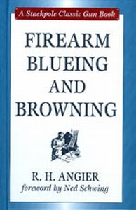 FIREARM BLUEING AND BROWNING - Auteur: Angier R.