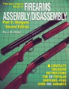 FIREARMS ASSEMBLY/DISASSEMBLY - PART 5 - SHOTGUNS - Auteur: