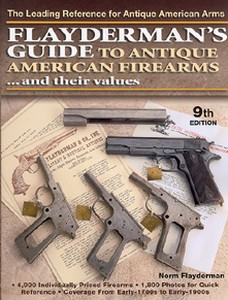 FLAYDERMAN'S GUIDE TO ANTIQUE AMERICAN FIREARMS AND THEIR VA