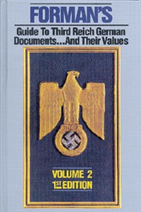 FORMAN'S GUIDE TO THIRD REICH DOCUMENTS AND THEIR VALUES. VO