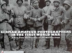 GERMAN AMATEUR PHOTOGRAPHERS IN THE FIRST WORLD WAR