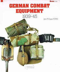 GERMAN COMBAT EQUIPMENT 1939-1945 Borg J P