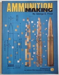 AMMUNITION MAKING by George E. Frost