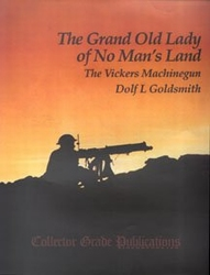 Grand Old Lady of No Man;s Land: the Vickers Machinegun