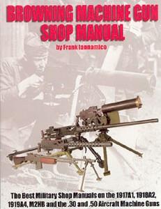BROWNING MACHINE GUN SHOP MANUAL - Auteur: Iannamico F.