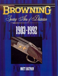 BROWNING SPORTING ARMS OF DISTINCTION 1903 -1992 - Auteur: M