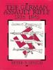 GERMAN ASSAULT RIFLE 1935 -1945 - Peter Senich