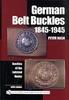 GERMAN BELT BUCKLES 1845-1945 - Auteur: P Nash