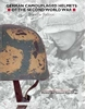 GERMAN CAMOUFLAGED HELMETS OF THE SECOND WORLD WAR. VOL 1